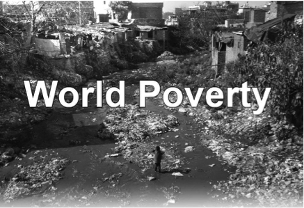 Poverty: A Major Global Problem, Right?